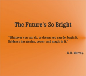 Future is Bright Quote